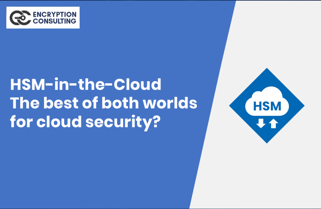 HSM-in-the-Cloud – the best of both worlds for cloud