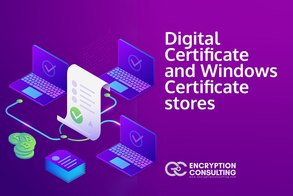 Blog Post - Digital Certificate and Windows Certificate Stores