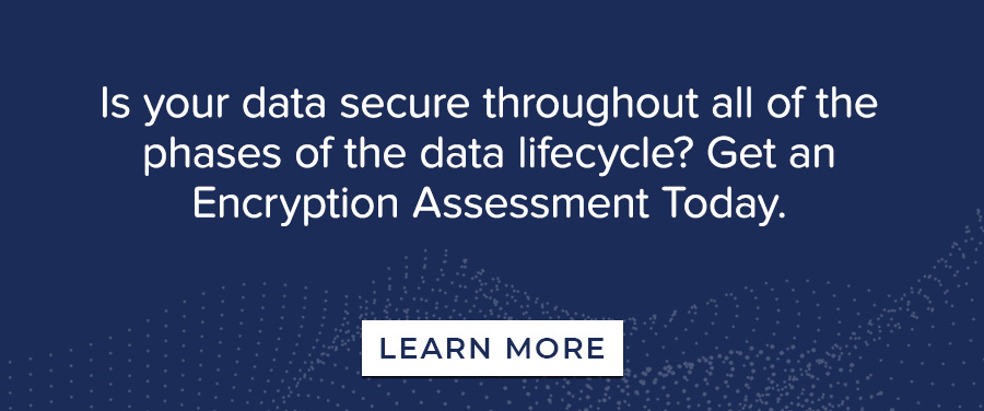 Is your Data Secure throughout all of the Phases of the Data Lifecycle