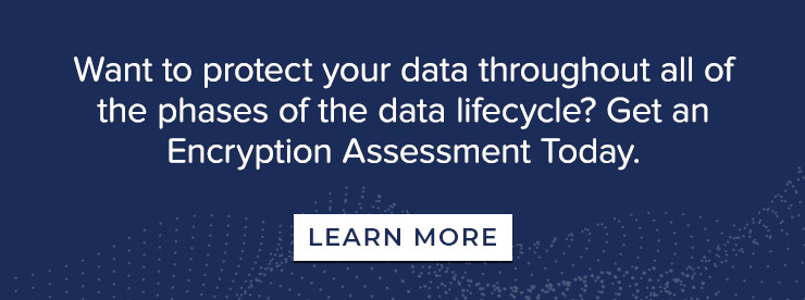 Want to Protect your Data, Get an Encryption Assessment Today
