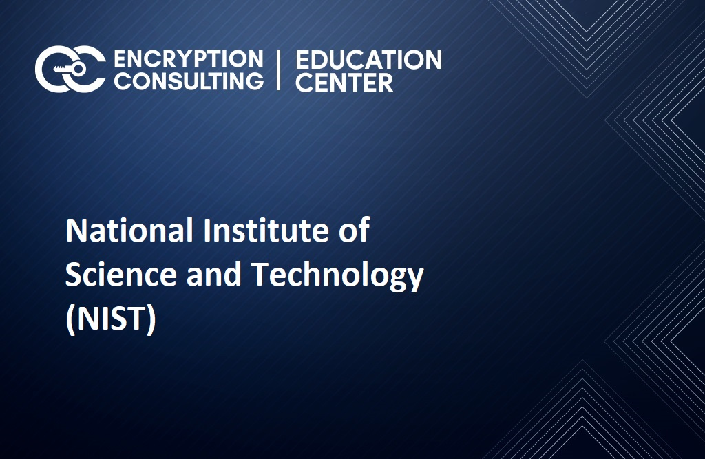 National Institute of Science and Technology (NIST)