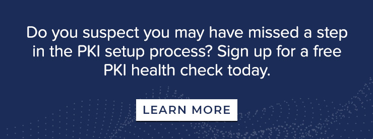 Sign up for a Free PKI Health Check