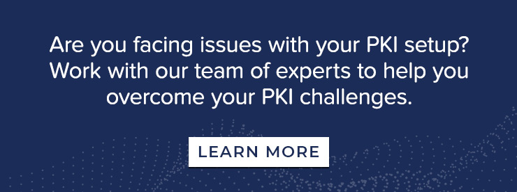 Issues with your PKI setup