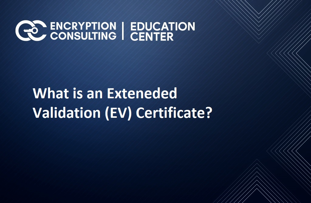 What is an EV Certificate?