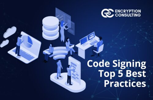 Code Signing - Top Five Best Practices
