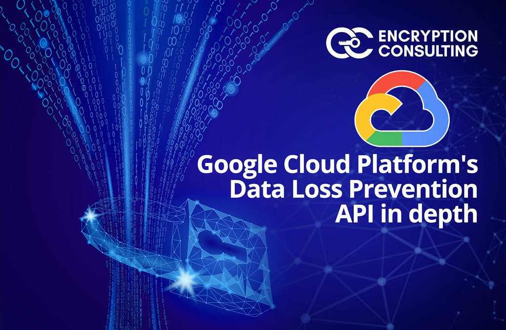 Blog Post - Google Cloud Platform's Data Loss Prevention API in depth