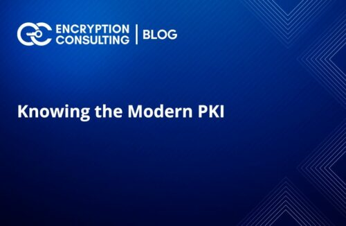 Blog Post - Knowing the Modern PKI