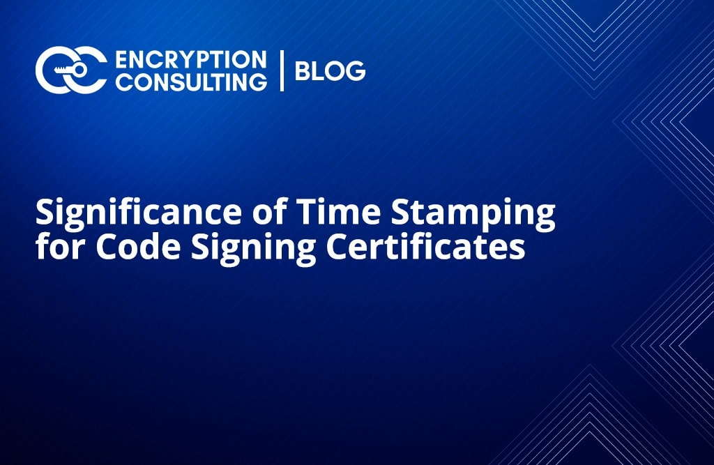 Significance of Time Stamping forBlog Post - Code Signing Certificates
