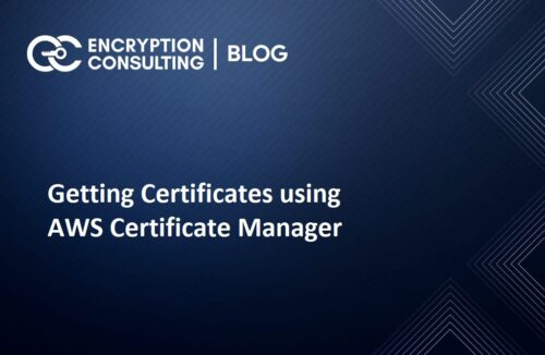 Getting Certificates using AWS Certificate Manager