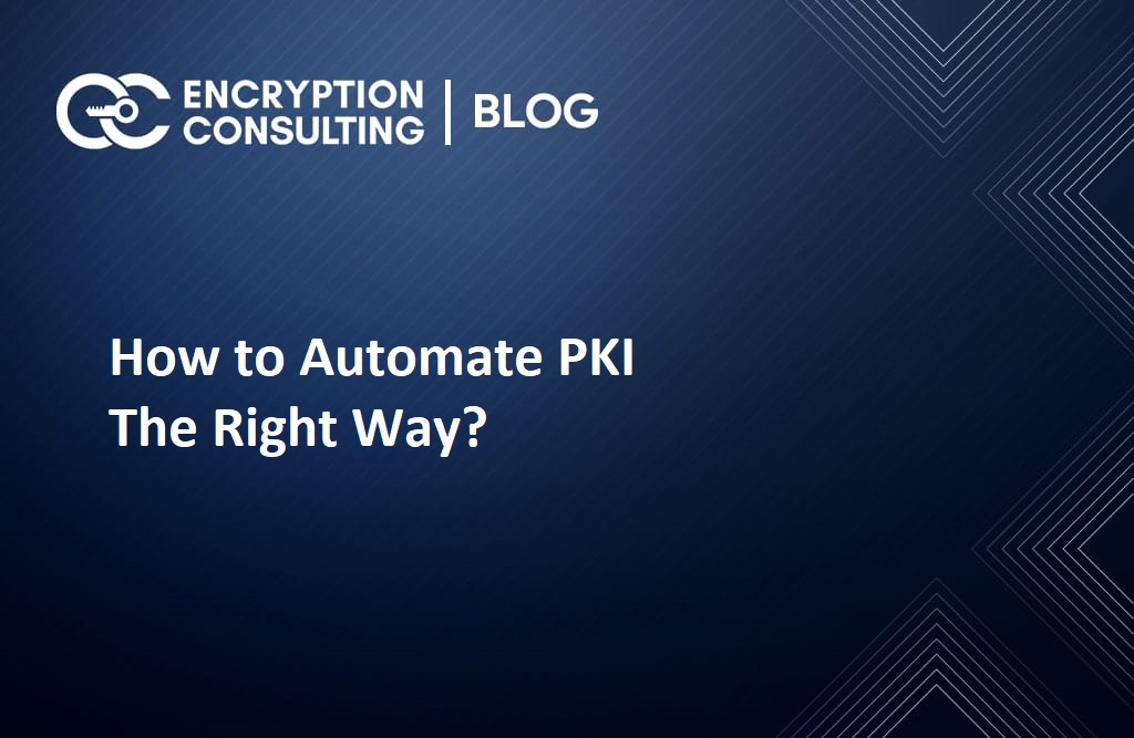 How to Automate PKI The Right Way?