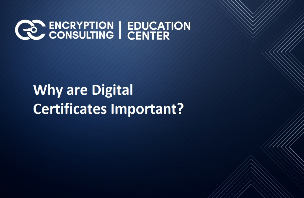 Why are digital certificates Important?