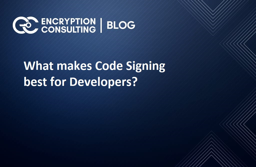 What makes Code Signing best for Developers?