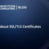 All About SSL TLS Certificates